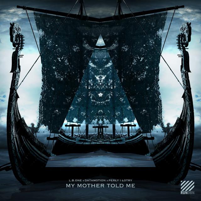 دانلود آهنگ LB One My Mother Told Me - Vikings Anthem feat Datamotion and Perly I Lotry