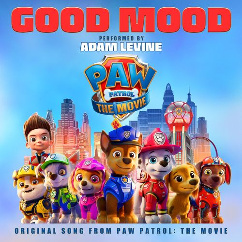 دانلود آهنگ Adam Levine Good Mood - Original Song From Paw Patrol: The Movie