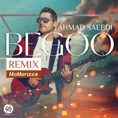 دانلود آهنگ احمد سعیدی بگو رمیکس