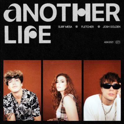 دانلود آهنگ Surf Mesa Another Life (feat. FLETCHER & Josh Golden) feat FLETCHER and Josh Golden