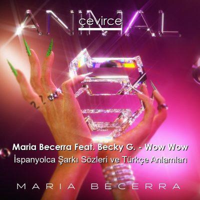 دانلود آهنگ Maria Becerra Wow Wow feat Becky G