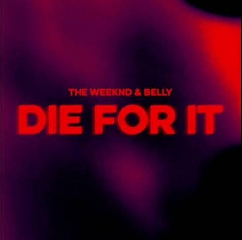 دانلود آهنگ Belly Belly, The Weeknd - Die For It (ft. Nas) feat The Weeknd and Nas